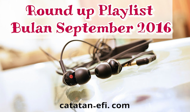 Round up Playlist Bulan September 2016