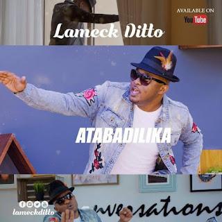 Lameck Ditto – Atabadilika Video