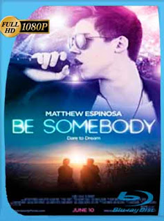 Be Somebody 2016 HD [1080p] Latino [GoogleDrive] DizonHD