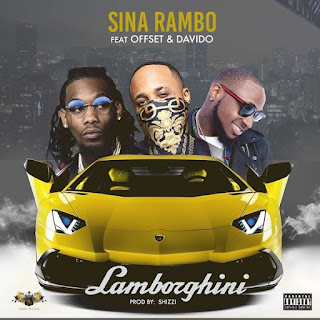 Sina Rambo - Lamborghini (feat. Offset & Davido)