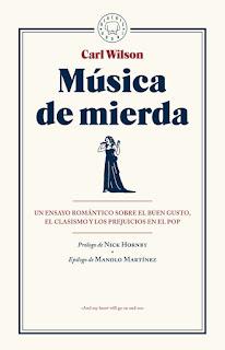 Música de mierda: un ensayo romántico sobre el buen gusto, el clasicismo y los prejuicios en el pop / Carl Wilson