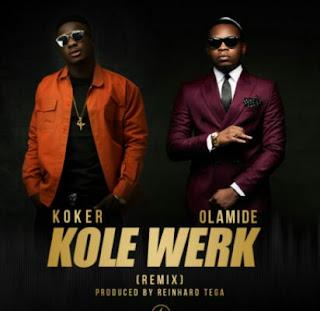 """Koker – """"Kolewerk"""" (Remix) ft. Olamide"""