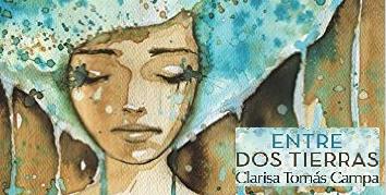 ENTRE DOS TIERRAS [LIBROS] Clarisa Tomás Campa.