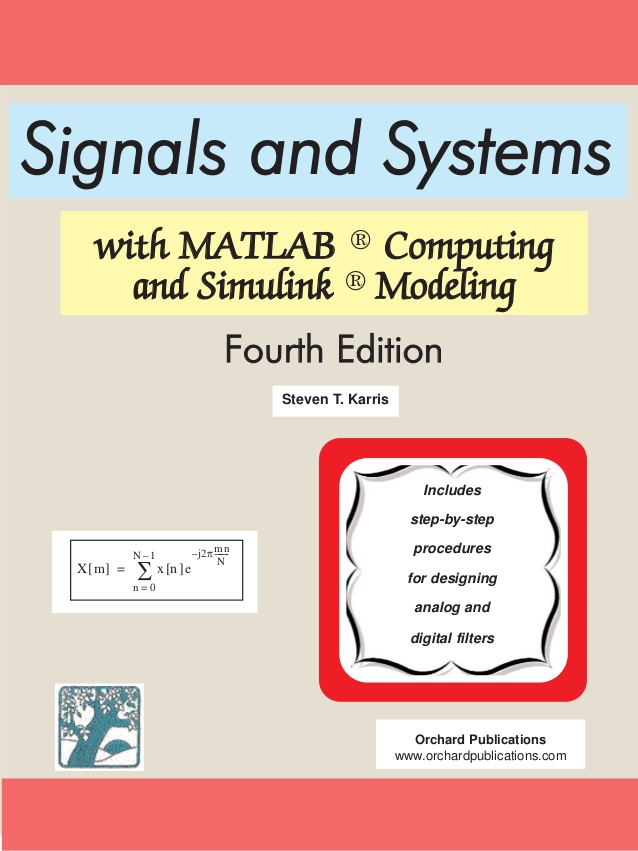 Signals, and, Systems , with, [MATLAB] ,Computing , and, Simulink ,Modeling , [Fourth Edition],  [Steven T. Karris],4th