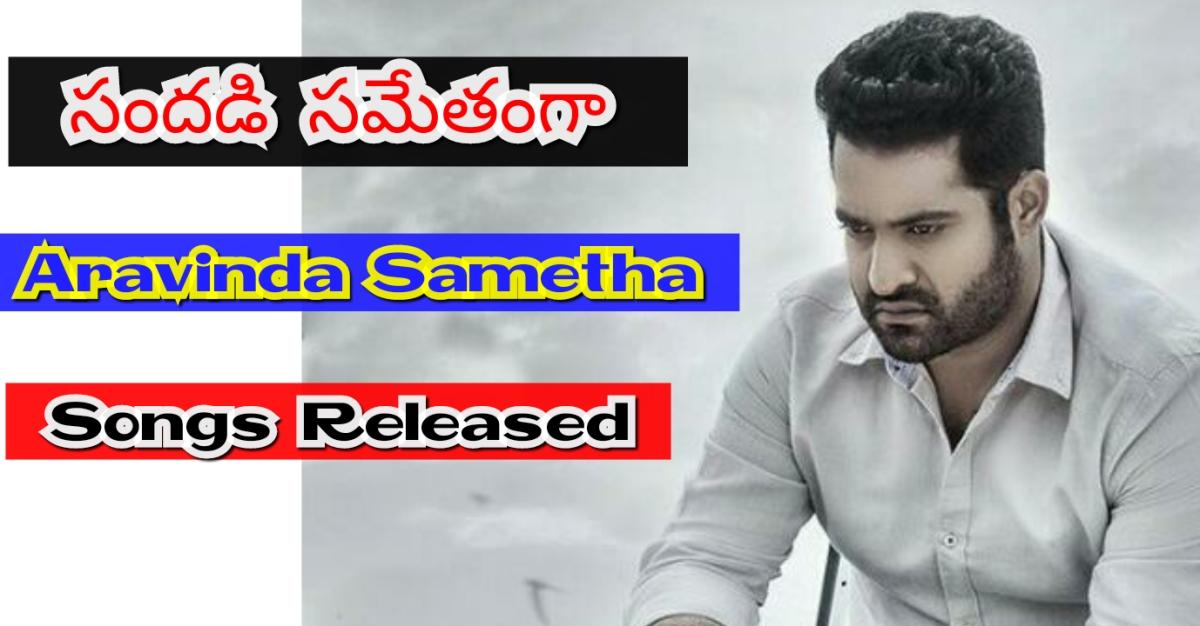 Aravinda Sametha Songs Released