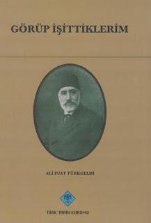 Ali Fuat Türkgeldi - Görüp İşittiklerim