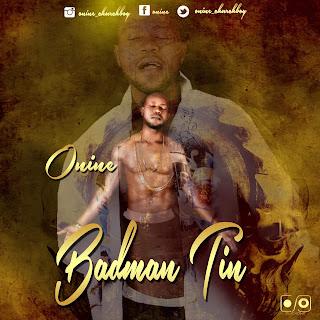 Music: Onine - Badman Tin