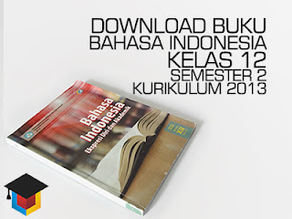 Download Buku Bahasa Indonesia Kelas 12 Semester 2 Kurikulum 2013 Ilmu Hexa