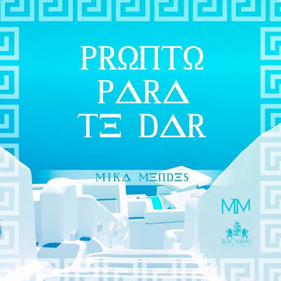 Mika Mendes - Pronto Para Te Dar (2018) [Download]