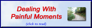 http://mindbodythoughts.blogspot.com/2011/11/dealing-with-painful-moments-in-life.html
