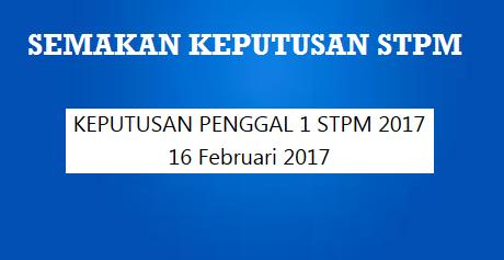 Keputusan STPM 2017 Penggal 1