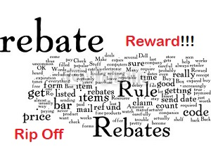 Rebates  Reward or Rip Off