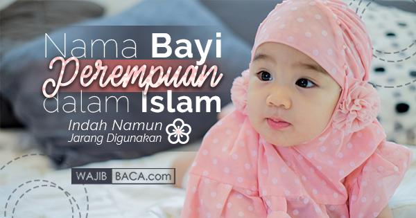 Terbaru, Nama Bayi Perempuan dalam Islam ini Indah Namun Jarang Digunakan