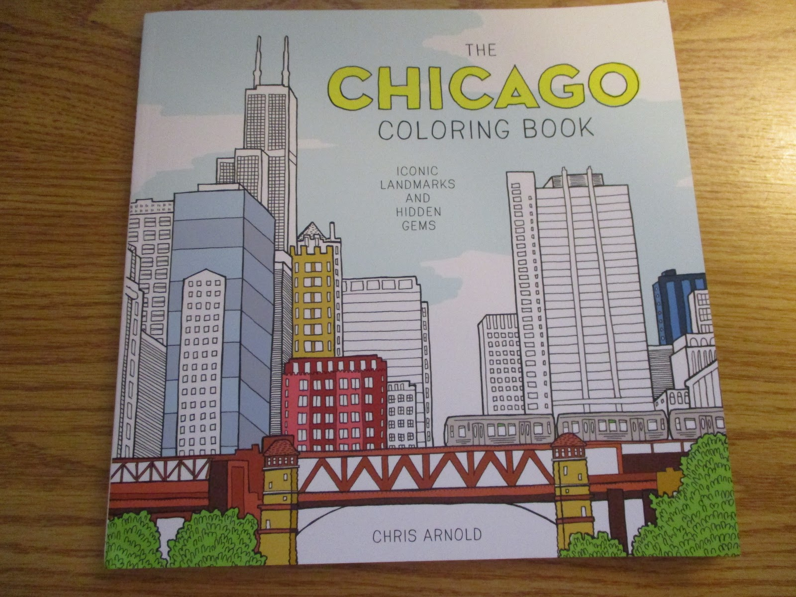 The Chicago Coloring Book By Chris Arnold From Agate Publishing Which Featuring More Than 50 Illustrations Is An Adult