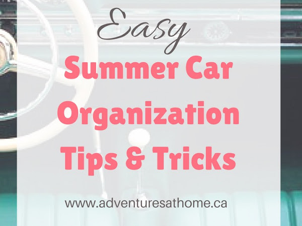 Easy Summer Car Organization Tips