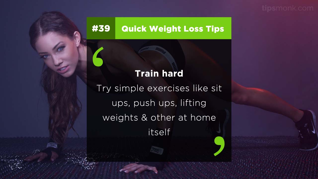 Quick weight loss tips to reduce weight naturally at home with exercise - Train hard - Tipsmonk
