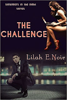 Lilah E. Noir - The Challenge (Strangers In The Night Book 1)