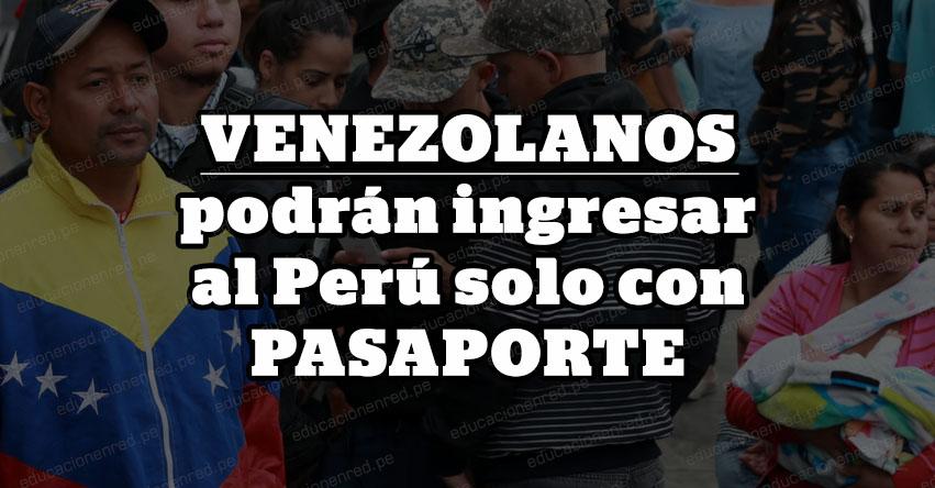 Perú prohíbe ingreso de venezolanos sin pasaporte desde el 25 de agosto 2018 [VIDEO]