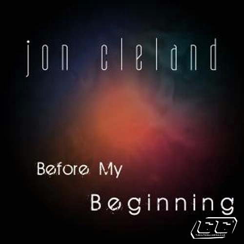 Jon Cleland - Before My Beginning 2011 English Christian Album Download