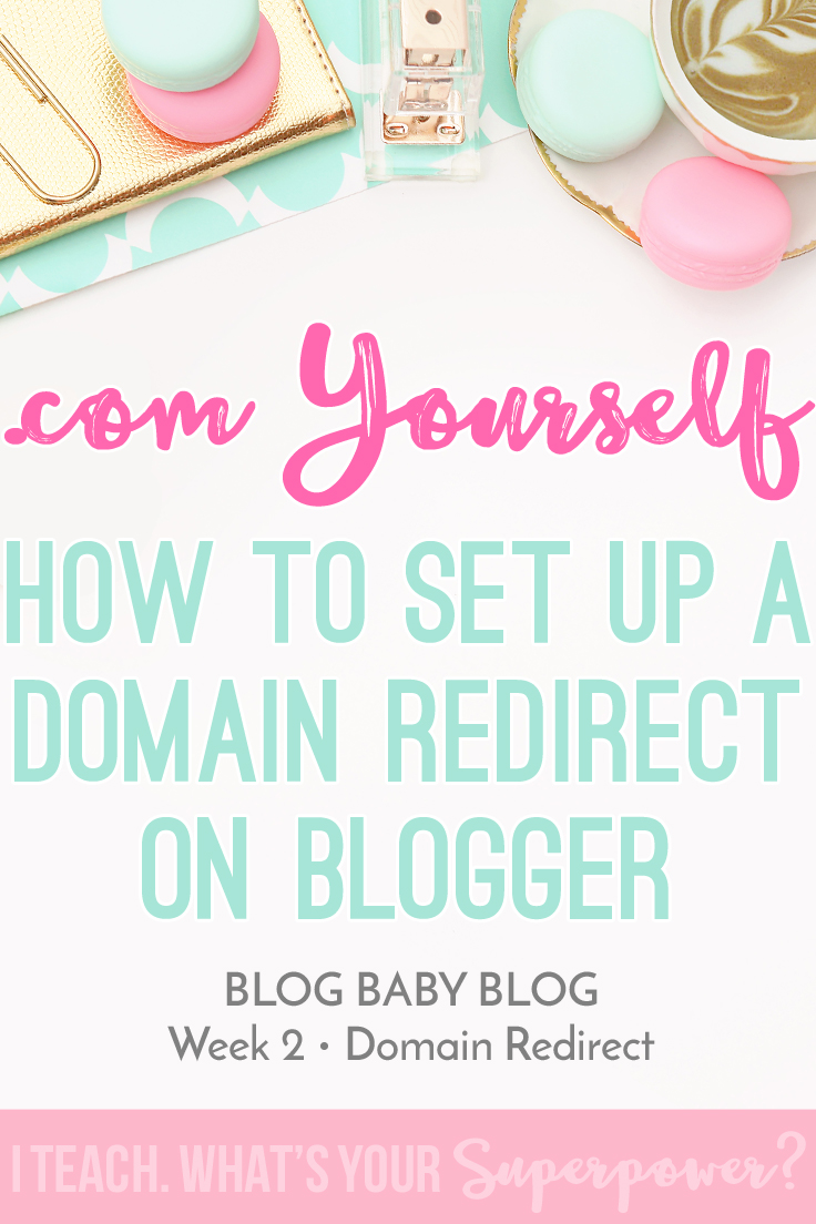 Tutorial on how to redirect your Blogger blogspot.com address to a your own domain.