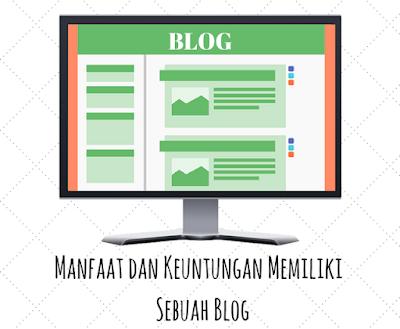 8 Manfaat dan Keuntungan Memiliki Sebuah Blog