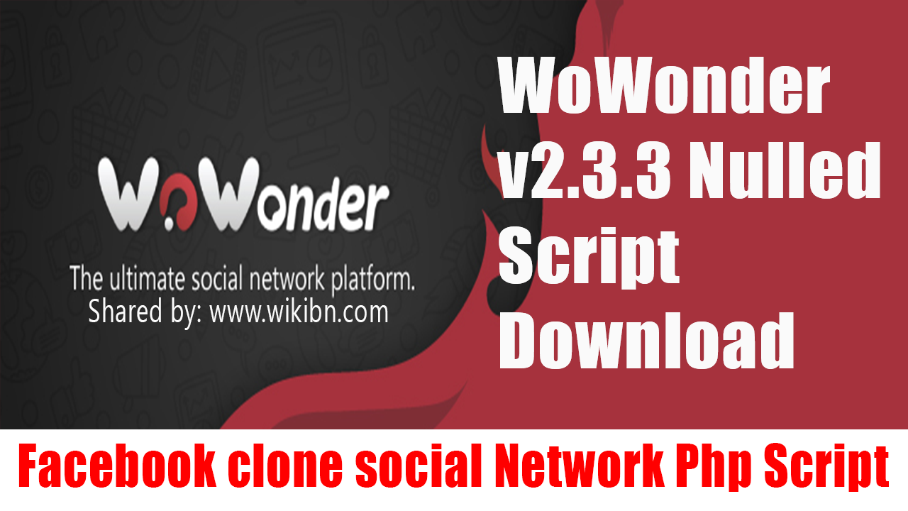 Wowonder v2.3.3 nulled Script Download,wowonder script free download, wowonder v2.3.3 nulled script download, Wowonder, Wowonder nulled, Wowonder crack, Wowonder latest version free download, social network php script, facebook clone php script, php script