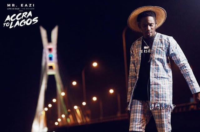 """Mr Eazi """"Accra To Lagos"""""""