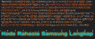 Kode Rahasia hp samsung lengkap [Tombol rahasia para teknisi smartphone]