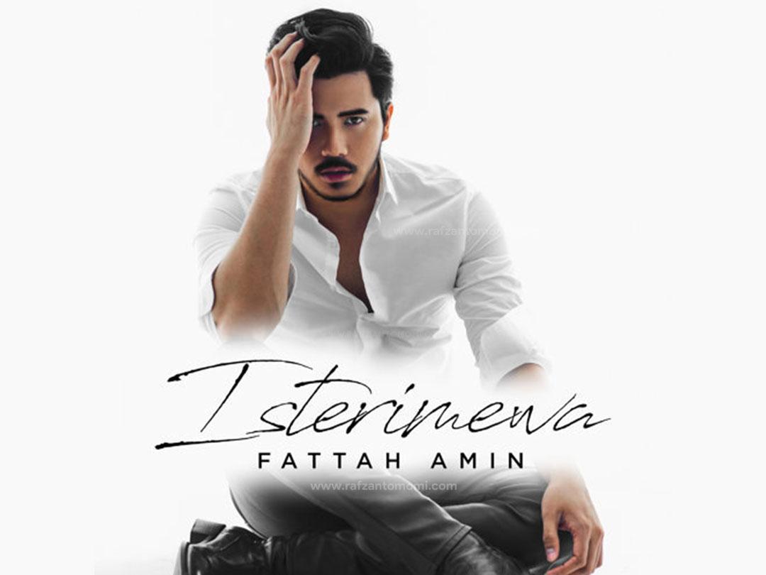 Lirik Lagu Isterimewa - Fattah Amin