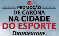 Promoção de Carona na Cidade do Esporte Bridgestone www.decaronanacidadedoesporte.com.br