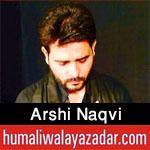 http://www.humaliwalayazadar.com/2016/10/arshi-naqvi-nohay-2017.html