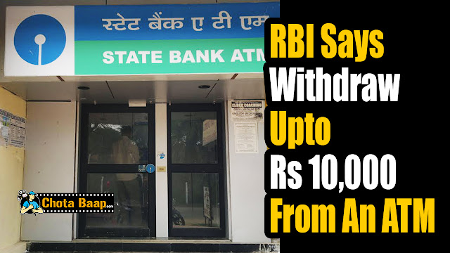 Now RBI Says You Can Withdraw Upto Rs 10,000 From An ATM