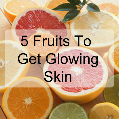 5 Fruits To Get Glowing Skin