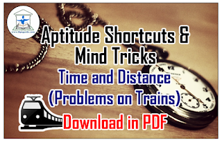 Aptitude Shortcuts and Mind Tricks for Time and Distance (Problems on Trains) - Download in PDF
