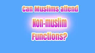 can muslims attend non muslim functions?