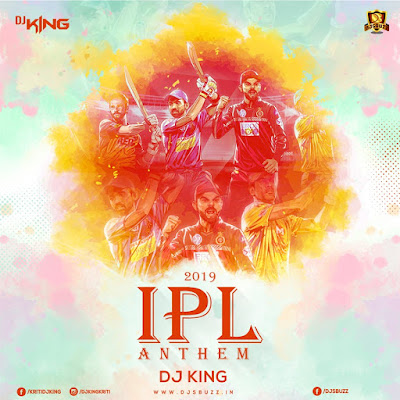 IPL ANTHEM 2019 – DJ KING