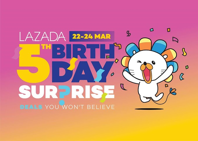 5th Birthday Suprise Lazada | Jualan Khas Sempena Ulangtahun kelima Lazada pada 22 hingga 24 March 2017