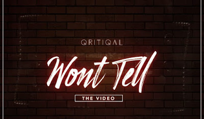 Qritiqal - Won't Tell Video
