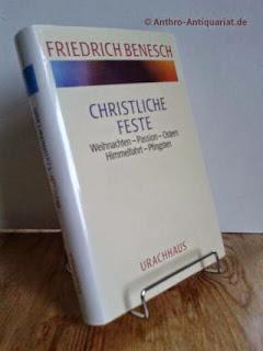 Benesch, Friedrich: Christliche Feste : Band 2: Weihnachten - Passion - Ostern - Himmelfahrt - Pfingsten