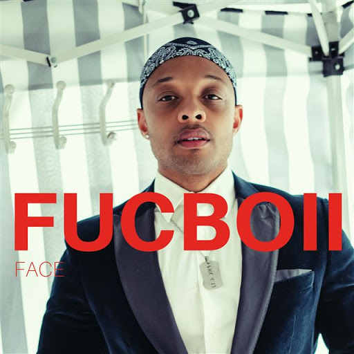 "FACE ""FUCBOII"" - VIDEO PREMIERE FRIDAY MAY 29th"