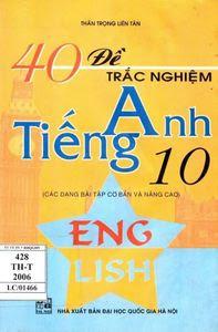 40 Đề Trắc Nghiệm Tiếng Anh 10