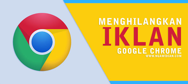 Menghilangkan Iklan Google Chrome Android