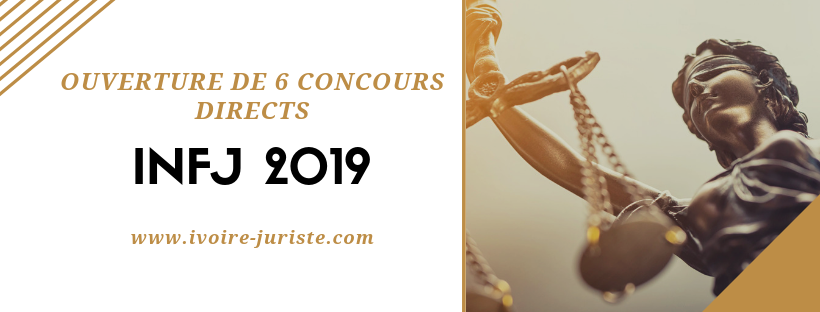 Ouverture de 6 concours directs d'admission en 2019 à l'institut National de Formation Judiciaire (INFJ)