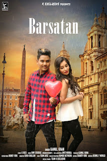 Barsatan  Singer: Kamal Khan Music: BMV Studioz Lyrics: K Rick Label: K Exclusive