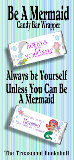 """""""Always Be Yourself...unless you an be a Mermaid. Then always be a Mermaid."""" Enjoy this fun saying on a printable candy bar wrapper for you and all your friends. It's one of the fun printables that we are enjoying while reading about Mermaid this week."""