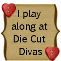 Favorites in Die Cut Divas