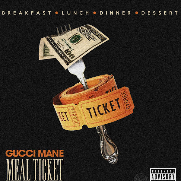 Gucci Mane - Meal Ticket Cover