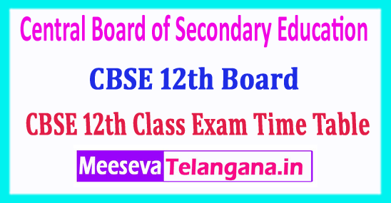 CBSE 12th Time Table 2018 Central Board 12th Class Date Sheet 2018 Download