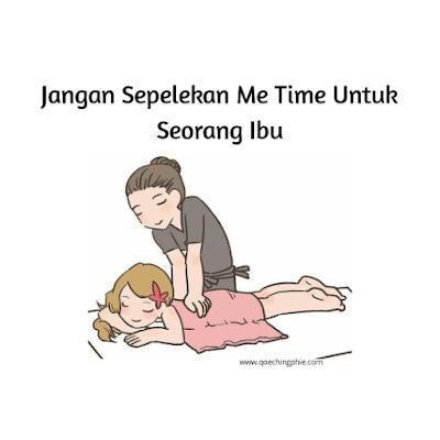 Jangan Sepelekan Me Time Untuk  Seorang Ibu