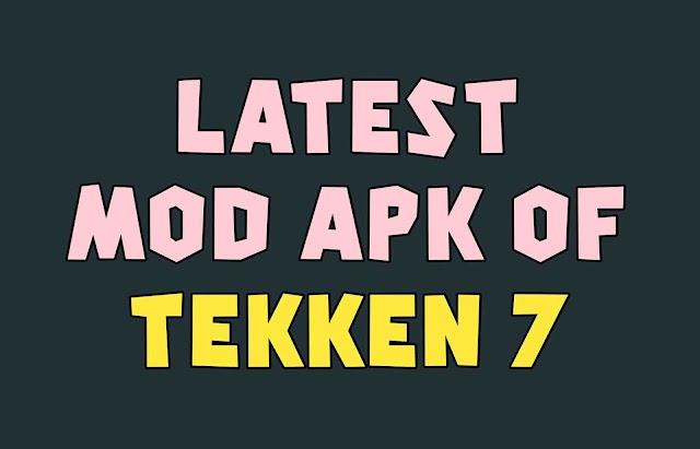 Tekken 7 by Ocean of Apk | Latest Mod Apk Of Takken 7 2020